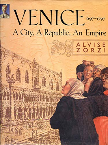 9781585671328: An Venice: A City, a Republic, an Empire