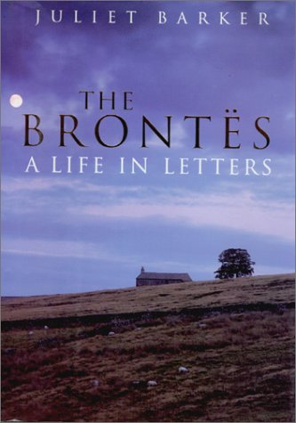 9781585671526: The Brontes: A Life in Letters