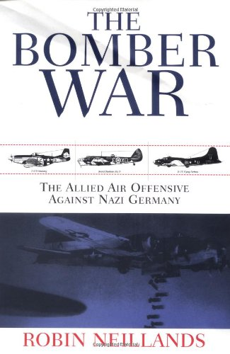 9781585671625: The Bomber War: The Allied Air Offensive Against Nazi Germany