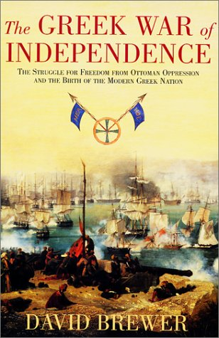 The Greek War of Independence: The Struggle: Brewer, David