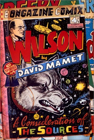 WILSON A CONSIDERATION OF THE SOURCES: MAMET, DAVID