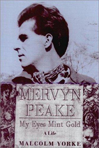 9781585672110: Mervyn Peake, a Life: My Eyes Mint Gold