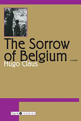 9781585672387: The Sorrow of Belgium (Tusk Ivories)