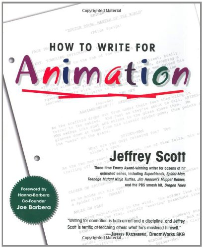 9781585672400: How to Write for Animation