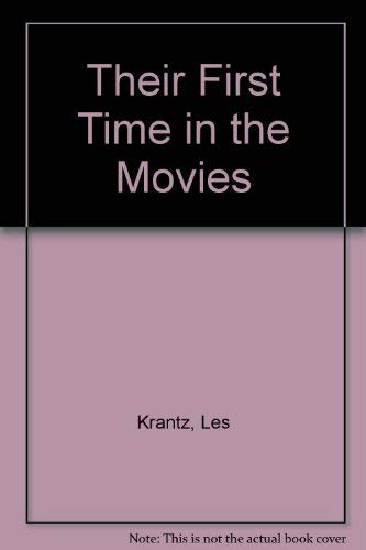 Their First Time in the Movies (1585672572) by Krantz, Les