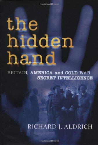 9781585672745: The Hidden Hand: Britain, America, and Cold War Secret Intelligence