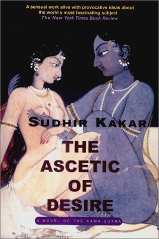 9781585672806: The Ascetic of Desire: A Novel of the Kama Sutra