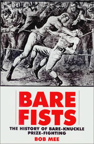 9781585672868: Bare Fists: The History of Bare-Knuckle Prize-Fighting