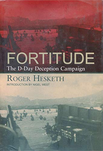 9781585672943: Fortitude: The D-Day Deception Campaign