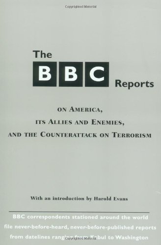 9781585672998: The BBC Reports: On America, Its Allies and Enemies, and the Counterattack on Terrorism