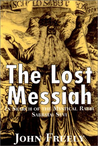 9781585673186: The Lost Messiah: In Search of the Mystical Rabbi Sabbatai Sevi