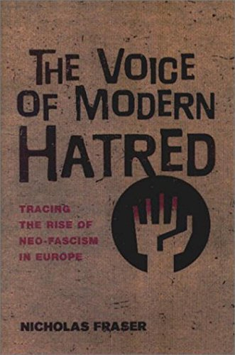 The Voice of Modern Hatred: Tracing the: Fraser, Nicholas