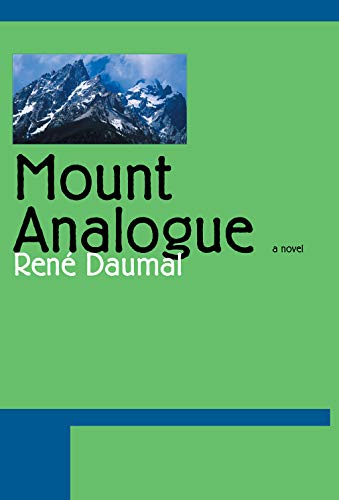 Mount Analogue: A Tale of Non-Euclidean and Symbolically Authentic Mountaineering Adventures (1585673420) by René Daumal