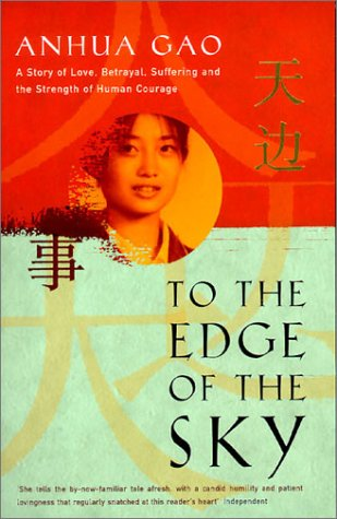 9781585673629: To the Edge of the Sky: A Story of Love, Betrayal, Suffering, and the Strength of Human Courage