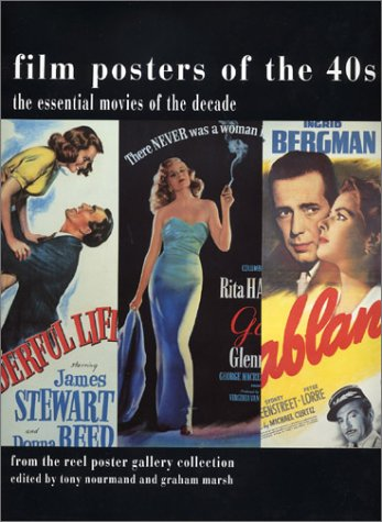 Film Posters of the 40s: The Essential Movies of the Decade: Nourmand, Tony; Marsh, Graham
