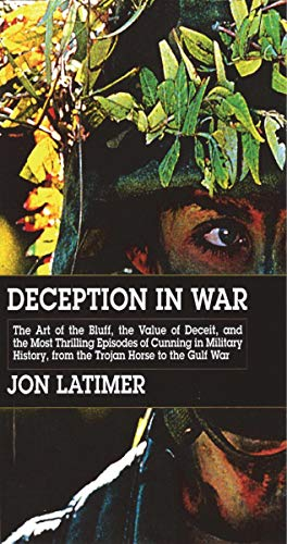 Deception in War: Art Bluff Value Deceit Most Thrilling Episodes Cunning Mil Hist from the Trojan: ...