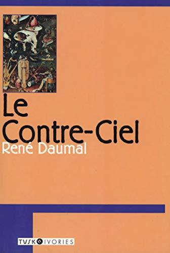 Le Contre-ciel (Tusk Ivories): Daumal, Rene
