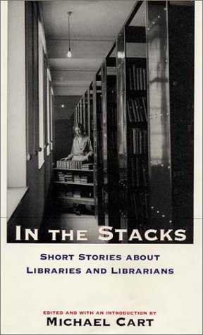 9781585674169: In the Stacks: Short Stories about Libraries and Librarians