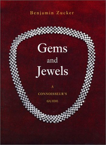 Gems and Jewels: A Connoisseur's Guide: Zucker, Benjamin