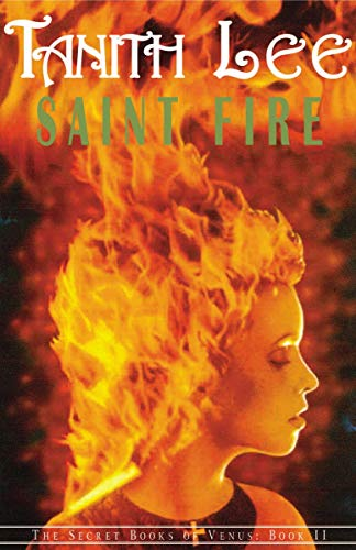 Saint Fire (Secret Books of Venus: Book II) (1585674257) by Tanith Lee