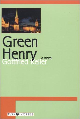 Green Henry: Keller, Gottfried