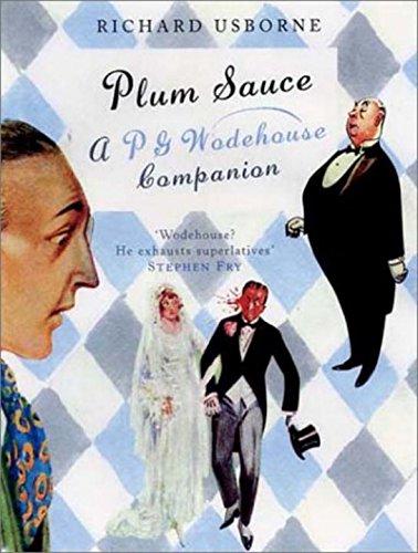 9781585674411: Plum Sauce: A P. G. Wodehouse Companion