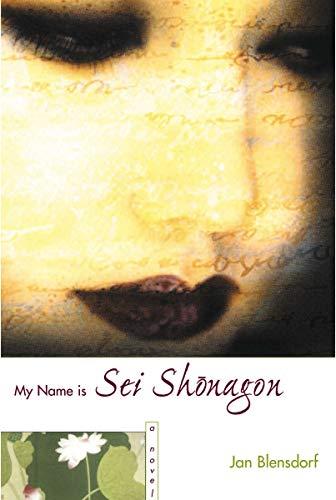My Name Is Sei Shonagon [Hardcover] by Blensdorf, Jan: Jan Blensdorf