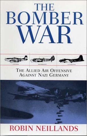 9781585674572: The Bomber War: The Allied Air Offensive Against Nazi Germany