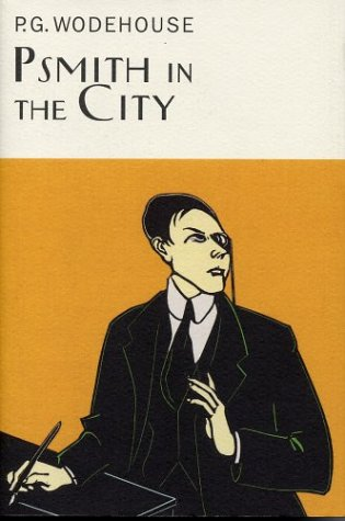 Psmith in the City: Wodehouse, P.G.