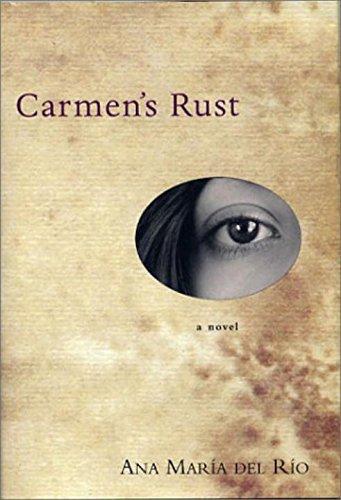 9781585674862: Carmen's Rust - AbeBooks - Ana Maria Del Rio