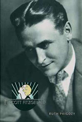 9781585675197: F. Scott Fitzgerald (Overlook Illustrated Lives)