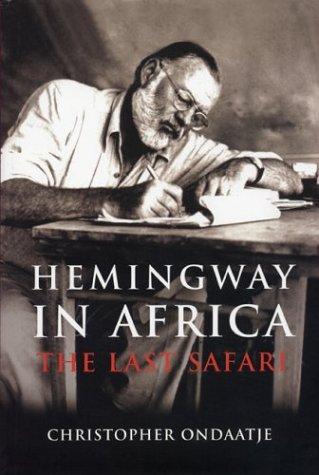 9781585675395: Hemingway in Africa: The Last Safari