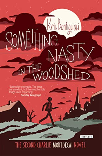 9781585675647: Something Nasty in the Woodshed (Charlie Mortdecai Mysteries)