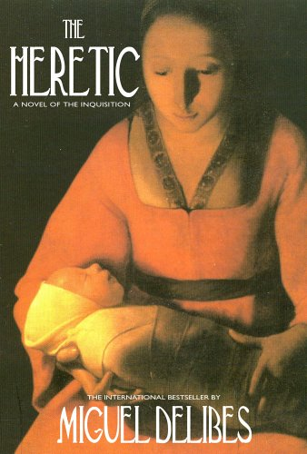 The Heretic: A Novel of the Inquisition: Miguel Delibes
