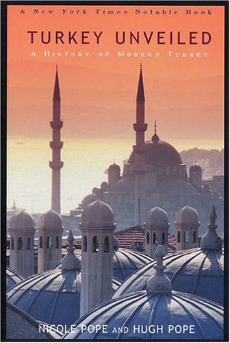 9781585675814: Turkey Unveiled: A History of Modern Turkey