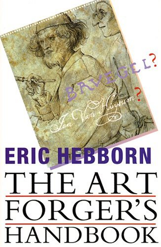 The Art Forger's Handbook: Hebborn, Eric