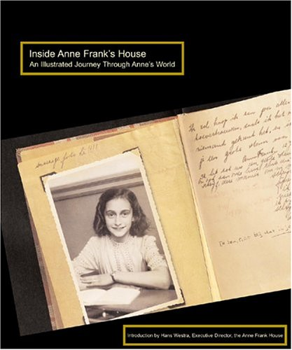 Inside Anne Frank's House: An Illustrated Journey Through Anne's World