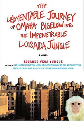 9781585676309: The Lamentable Journey of Omaha Bigelow  Into The Impenetrable Loisaida Jungle