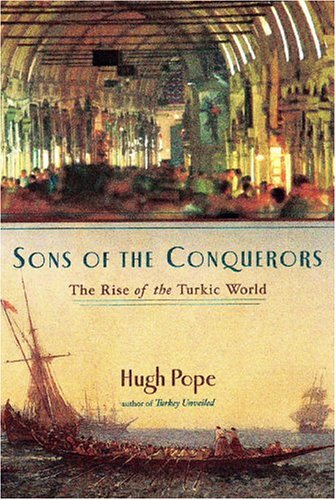 9781585676415: Sons of the Conquerors: The Rise of the Turkic World