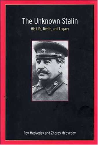 9781585676446: The Unknown Stalin: His Life, Death, and Legacy