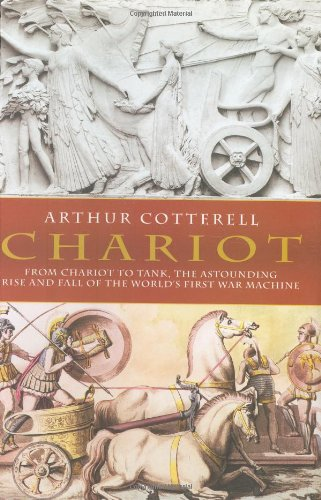 9781585676675: Chariot: From Chariot to Tank, the Astounding Rise and Fall of the World's First War Machine