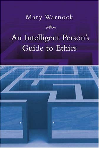 An Intelligent Person's Guide to Ethics: Mary Warnock