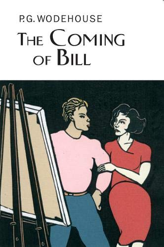 9781585677443: The Coming of Bill (Collector's Wodehouse)
