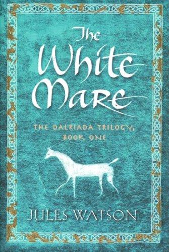 9781585677504: The White Mare (Dalriada, Book 1)