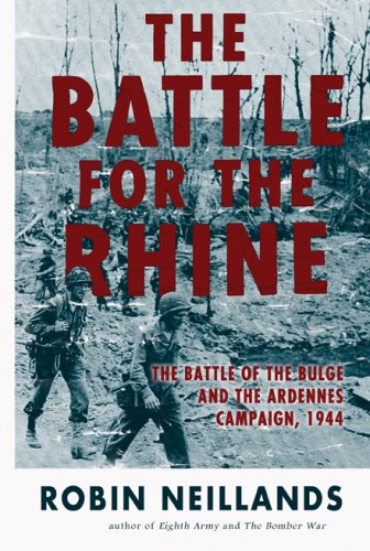 9781585677870: The Battle for the Rhine: The Battle of the Bulge and the Ardennes Campaign, 1944