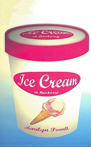 Ice Cream: The Delicious History: Powell, Marilyn