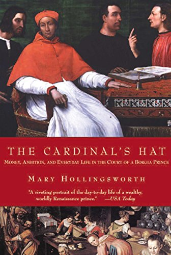 9781585678037: The Cardinal's Hat: Money, Ambition, and Everyday Life in the Court of a Borgia Prince