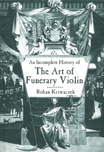 9781585678266: An Incomplete History of the Art of the Funerary Violin