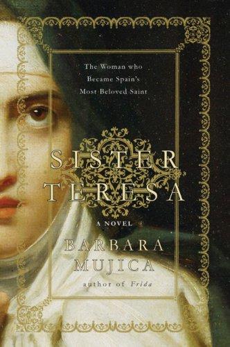 Sister Teresa: Barbara Mujica