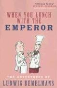 When You Lunch with the Emperor: The Adventures of Ludwig Bemelmans (1585678457) by Ludwig Bemelmans